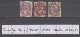 France Type Blanc (1900-24) Y/T N° 108 + 108b + 108e Oblitérés - 1900-29 Blanc