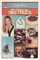Petit Dictionnaire Des Trucs De Paule Vani (1983) - Ohne Zuordnung