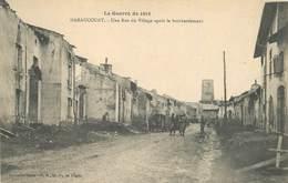 HARAUCOURT - Une Rue Du Village Après Le Bombardement . - Oorlog 1914-18