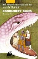 Pondichery Blues. Une Enquête Du Brahmane Doc De Sarah Dars (2005) - Livres, BD, Revues