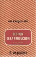 Pratique De Gestion De La Production De Robert Laumaille (1977) - Economie