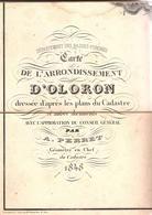 PYRÉNÉES ATLANTIQUES - Carte Géographique De L'arrondissement D'OLORON  établie Par A. Perret ( 1848 ) - Cartes Géographiques