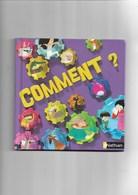Livre D'enfant  Comment ?    Nathan - 0-6 Years Old