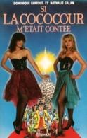 Si La Cococour M'était Contée De Dominique Galan (1987) - Cine / Televisión