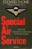 Spécial Air Service 1940-1945 : L'Épopée D'un Parachutiste En France Occupée (constantin Melnik Présente) De Edgard Thom - Weltkrieg 1939-45