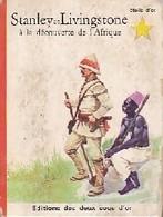 Stanley Et Livingstone à La Découverte De L'Afrique De M.P. Bossard (1966) - Livres, BD, Revues