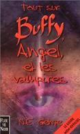 Tout Sur Buffy, Angel Et Les Vampires De N.E. Genge (2000) - Fantásticos