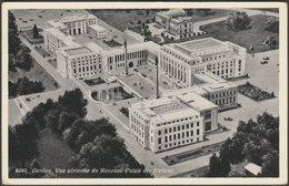 Vue Aérienne Du Nouveau Palais Des Nations, Genève, C.1940 - Jaeger CPSM - GE Geneva
