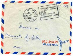 """SENEGAL : Marcophilie: Postes Aux Armées-  Flamme : """"Tirailleur Sénégalais Soldat Français- Un Siècle.......... """"1957 - Lettres & Documents"""