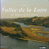 Voyage En Vallée De La Loire De Sancerre à L'océan De Luc Helen (1998) - Toerisme