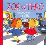 Zoé Et Théo Découvrent La Ville De Catherine Metzmeyer (2007) - Zonder Classificatie