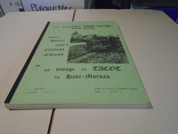 DEPUIS AUTUN JUSQU'A CHATEAU-CHINON OU UN VOYAGE EN TACOT EN HAUT-MORVAN, IL ETAIT UNE VOIE FERREE ETROITE 1988 - Bourgogne