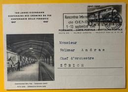 9454 - Centenaire Des Chemins De Fer 1847-1947 Genève 15.09.1947 - Entiers Postaux