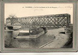 CPA - CAMBRAI (59) - Aspect Des Chemins De Halage Et De La Péniche Engagée Sous Le Pont Du Chemin De Fer De Marquion - Cambrai