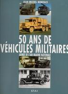 50 ANS DE VEHICULES MILITAIRES EN FRANCE DE 1945 A NOS JOURS  TOME 3 ARMEE AIR MARINE NATIONALE - Véhicules
