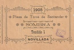 TICKET CORRIDA TAUROMACHIE ESPAGNE 1905 Plaza De Toros SANTANDER / SOMBRA TENDIDO 1 - Tickets D'entrée