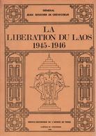 LA LIBERATION DU LAOS 1945 1946  PAR GENERAL BOUCHER DE CREVECOEUR  GUERRE INDOCHINE FORCE 136 - Francese