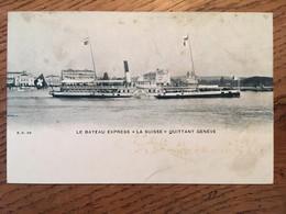 """CPA, Suisse, Le Bateau Express """"la Suisse"""" Quittant Genève, Non écrite - GE Ginevra"""