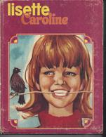 Lisette Caroline N° 6 Avec Les Parutions N° 29 – 30 – 31 – 32 – 33 – 34 – 35 – 36 – 37 – 38 - 39 - Lisette