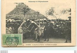 DAHOMEY Et Dépendances - ABOMEY - Le Sacrifice Au Fétiche - Le Fétiche Est Satisfait - Dahomey