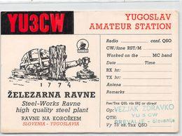 QSL Cards - YU 3 CW  Yugoslavia Amateur Station  Zelezarna Ravne Na Koroskem - Slovenia. Prevalje - Radio Amatoriale