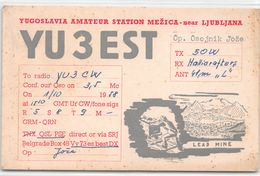 QSL Cards - YU3EST - YU 3 Est -  Yugoslavia Amateur Station Mezica - Near Ljubljana - Lead Mine- Sloveija - 1958 - Radio Amateur