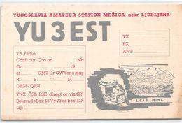 QSL Cards - YU3EST - YU 3 Est - Yugoslavia Amateur Station Mezica - Near Ljubljana - Lead Mine- Sloveija - 1956 - Radio Amateur