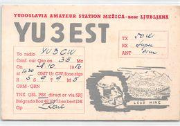 QSL Cards - YU3EST - YU 3 Est - Yugoslavia Amateur Station Mezica - Near Ljubljana - Lead Mine- Sloveija - 1956 - Radio Amatoriale