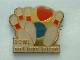 PIN'S BOWLING - BOWL AND LOVE LONGER - Bowling