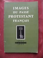 Images Du Passé Protestant Français Société Centrale D'évangélisation 1955 - Religión