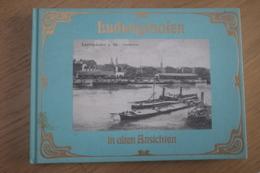ALLEMAGNE - LUDWIGSHAFEN In Alten Ansichten - 128 Pages - 15X21cm - Books, Magazines, Comics