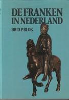 De Franken In Nederland Van D.P.Blok - Geschiedenis