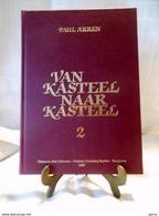 Beperkte Voorraad - VAN KASTEEL NAAR KASTEEL Deel 2 - Paul Arren - Heemkring Hobonia - Nieuw Exemplaar - Geschiedenis