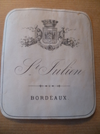 Ancienne étiquette De Vin Saint Julien  Bordeaux Année 1880/1890 - Red Wines