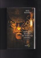 """""  HISTOIRES  SECRETES  DE  SHERLOCK  HOLMES   L ' INTEGRALE  """" -- René  REOUVEN   --  2003  --  NEUF - Denoel Crime Club"