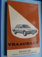 "VRAAGBAAK "" MAZDA 626 "" ( 1983 - 1986 ) P. H. Olving / Kluwer - 1983/86 ! - Voitures"