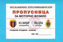 VARDARvs PFC CSKA Moscow - 2003 UEFA CHAMPIONS LEAGUE Vehicle Pass Ticket * Football Soccer Fussball Calcio * Russia - Tickets - Entradas
