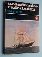 Nederlandse RADERBOTEN 1823 - 1955 ( Jan W. Lodder ) De Alk Bv Alkmaar ( Form. 13 X 18 Cm. / 112 Pag.) ! - Bateaux