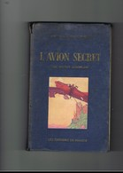AVION-AVIATION.  L'AVION SECRET. THE SECRET AEROPLANE. D.E. MARSH. - Avion