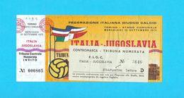 ITALY VsYUGOSLAVIA - 1972. International Football Match Ticket * Soccer Calcio Fussball Foot Futbol Billet Italia RR - Tickets D'entrée