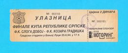 FK SLOGA DOBOJ Vs KOZARA GRADISKA - 1994. Finale Kupa Republike Srpske * Football Soccer Calcio Fussball Bosnia Serbia - Tickets - Entradas