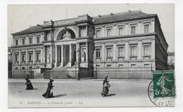 NANTES EN 1912 - N° 47 - LE PALAIS DE JUSTICE AVEC PERSONNAGES - BEAU CACHET - CPA VOYAGEE - Nantes