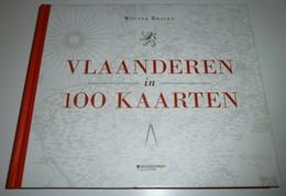 Vlaanderen In 100 Kaarten (W. Bracke) - Storia