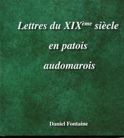 Lettres Du XIXème Siècle En Patois Audomarois. Livre Neuf. Saint-Omer, Lumbres, Moulle, Tilques, Blendecques, Helfaut, . - Picardie - Nord-Pas-de-Calais