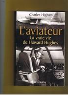 AVION-AVIATION. L'AVIATEUR LA VRAIE VIE DE HOWARD HUGHES. CHARLES HIGHAM. - Avion