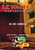 Le Wallon Par Les Textes. André Sumkay - Raphaël Umka. Liège - Culture