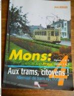 MONS +TRAM: LIGNE 1 ET 2 -AUX TRAM CITOYENS-100 PAGES-MONS-CUESMES-FRAMERIES-LA BOUVERIE-PATURAGES-WASMES - Chemin De Fer & Tramway