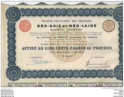 ACTION ET TITRE DE 500 Fr 1928 Société Française De Textile Néo Soie Et Néo Laine à Lille N° 049239 Avec 40 Coupons - Industrial