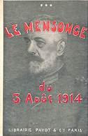 Le Mensonge Du 3 Août 1914 - Librairie Payot) - Militaria