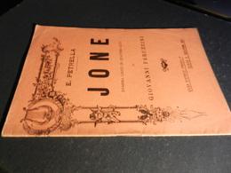 9) PETRELLA JONE LIBRETTO D'OPERA EDIZIONE MADELLA 1913 - Opéra